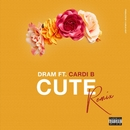 Cute (Remix) [feat. Cardi B]/DRAM