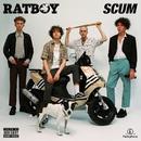 SCUM (Deluxe)/RAT BOY