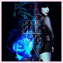 Too True to Be Good/Dum Dum Girls