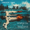 Freeze Time (Lyric video)/Jonathan Roy X Deepend