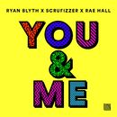 You & Me/Ryan Blyth X Scrufizzer X Rae Hall