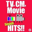 TV,CM,Movie smash HITS! ~テレビ、CM、映画で流れる名曲洋楽ヒット!/Various Artists
