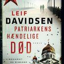 Patriarkens hændelige død (uforkortet)/Leif Davidsen