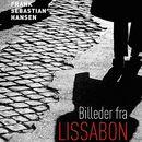 Billeder fra Lissabon (uforkortet)/Frank Sebastian Hansen