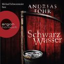 Schwarzwasser (Gekürzte Lesung)/Andreas Föhr