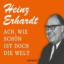 Ach, wie schön ist doch die Welt (Feature)/Heinz Erhardt