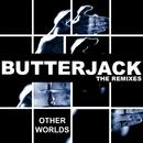 Other Worlds (Richard Judge Remix)/Butterjack