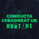 Hurt Me/Conducta & Deadbeat UK