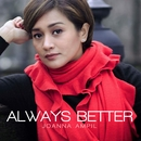 Always Better/Joanna Ampil