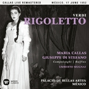 Verdi: Rigoletto (1952 - Mexico City) - Callas Live Remastered/Maria Callas