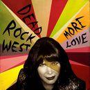 More Love/Dead Rock West
