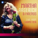 Martha Argerich and Friends Live from the Lugano Festival 2016/Martha Argerich