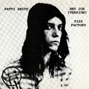 Hey Joe / Piss Factory/PATTI SMITH