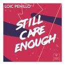 Still Care Enough/Loic Penillo