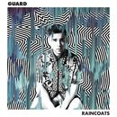 Raincoats/Guard