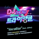 "Vocalise (feat. JéHee) [From ""DJ Show Triangle""]/Bagagee Viphex13"
