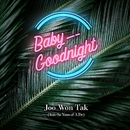 Baby Goodnight/Joo Won Tak