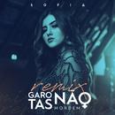 Garotas não mordem remix/Sofia Oliveira
