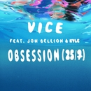 Obsession (25/7) [feat. Jon Bellion & Kyle]/Vice
