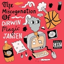 The Miscegenation of Dirwin Magic Jansen/Dirwin Magic Jansen