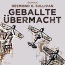 Geballte Übermacht - Fliegergeschichten 9 (Ungekürzt)/Desmond G. Sullivan