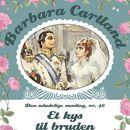 Et kys til bruden - Barbara Cartland - Den udødelige samling 46 (uforkortet)/Barbara Cartland