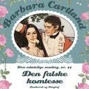 Den falske komtesse - Barbara Cartland - Den udødelige samling 44 (uforkortet)/Barbara Cartland