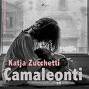 Camaleonti (Ungekürzt)/Andrea Zucchetti