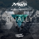 Finally (Radio Edit)/Mikkas & Amba Shepherd
