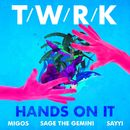 Hands On It (feat. Migos, Sage The Gemini & Sayyi)/TWRK