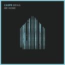 Bring Me Home/CASPR
