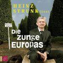 Die Zunge Europas/Heinz Strunk