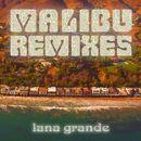 Malibu (Remixes)/Lana Grande