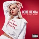 No Broken Hearts (feat. Nicki Minaj)/Bebe Rexha