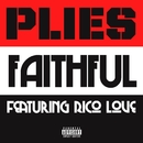 Faithful (feat. Rico Love)/Plies