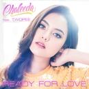 Ready For Love (feat. Twopee)/Chaleeda