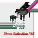 Musik Pelepas Lelah '85/Dora Sahertian
