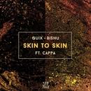 Skin To Skin (feat. Cappa)/QUIX & Bishu