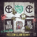 No War (feat. Jesse Royal) [Yellow Claw Remix]/Noise Cans
