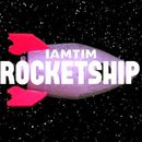 Rocketship/I am TIM