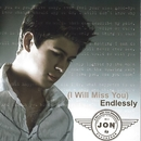 (I Will Miss You) Endlessly/Jon
