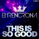 This Is So Good/Ehrencrona