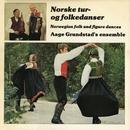 Norske tur og folkedanser 1/Åge Grundstad Ensemble