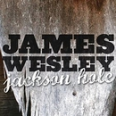 Jackson Hole/James Wesley