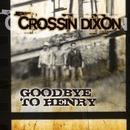 Goodbye to Henry/Crossin Dixon
