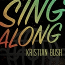 Sing Along/Kristian Bush