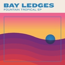 Fountain Tropical EP/Bay Ledges