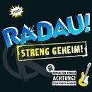 Streng Geheim/RADAU!