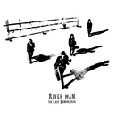 River Man/The Last Bandoleros