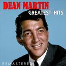 Greatest Hits (Remastered)/Dean Martin